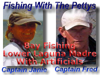 Come Fish With Captains Janie and Fred Petty. Fishing With The Pettys Guide Service. Bay Fishing Lower Laguna Madre With Artificials For Speckels Trout and Red Fish.